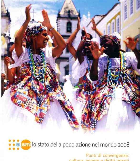 Lo sviluppo? Una questione di cultura. Il Rapporto UNFPA 2008