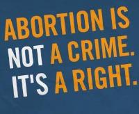 L'aborto non è un crimine. E'un diritto!