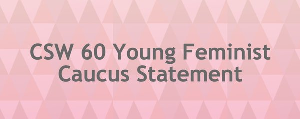 Young Feminist Caucus Statement #CSW60