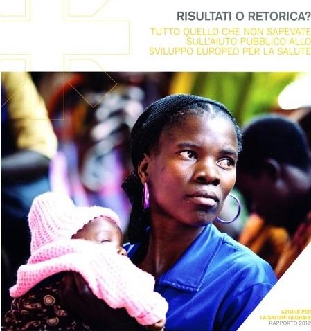 Risultati o retorica? Tutto quello che non sapevate sull'aiuto pubblico allo sviluppo europeo per la salute. Edizione italiana a cura di AIDOS.  Roma, 2012