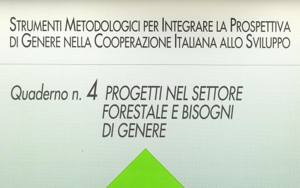 Progetti nel settore forestale e bisogni di genere. Quaderno n. 4