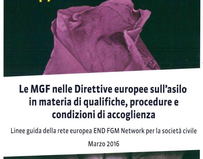 Le MGF nelle Direttive europee sull'asilo materia di qualifiche, procedure e condizioni di accoglienza. Linee guida della rete europea END FGM Network per la società civile.