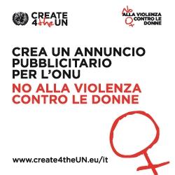 """CREA UN ANNUNCIO PUBBLICITARIO PER IL CONCORSO 2011 DELLE NAZIONI UNITE """"NO ALLA VIOLENZA CONTRO LE DONNE"""""""