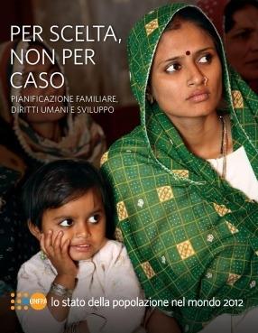 Rapporto UNFPA –  Lo stato della popolazione nel mondo 2012:  Per scelta, non per caso. Pianificazione familiare, diritti umani e sviluppo. Edizione italiana a cura di AIDOS