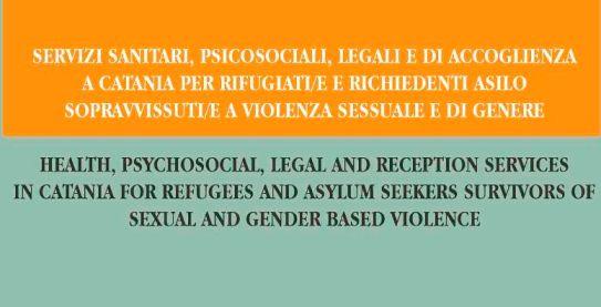 Servizi sanitari, psicosociali, legali e di accoglienza a CATANIA per rifugiati e richiedenti asilo sopravvissuti/e a violenza sessuale e di genere. Flyer