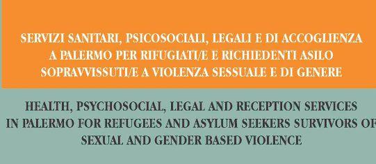 Servizi sanitari, psicosociali, legali e di accoglienza a PALERMO per rifugiati e richiedenti asilo sopravvissuti/e a violenza sessuale e di genere